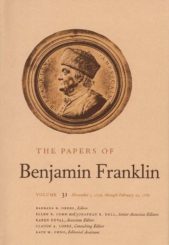 The Papers of Benjamin Franklin, Vol. 31: Volume 31: November 1, 1779, through February 29, 1780 - The Papers of Benjamin Franklin (Hardback)