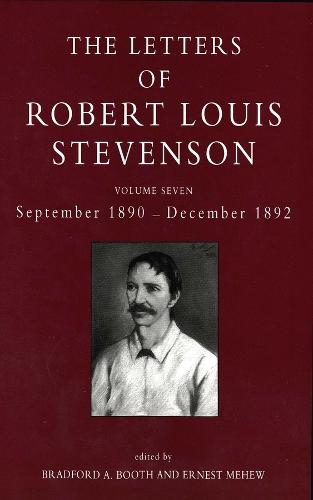 The The Letters of Robert Louis Stevenson: The Letters of Robert Louis Stevenson September 1980 - December 1892 Volume 7 (Hardback)
