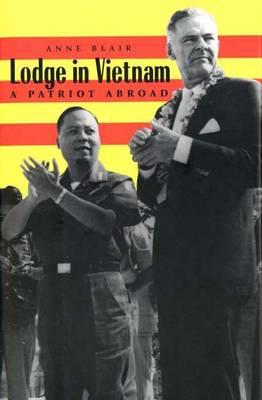 Lodge in Vietnam: A Patriot Abroad (Hardback)