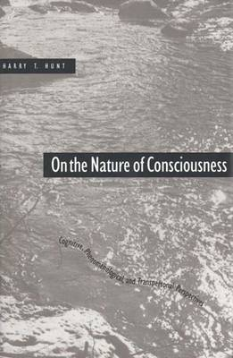 On the Nature of Consciousness: Cognitive, Phenomenological and Transpersonal Perspectives (Hardback)