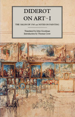 Diderot on Art, Volume I: The Salon of 1765 and Notes on Painting (Paperback)