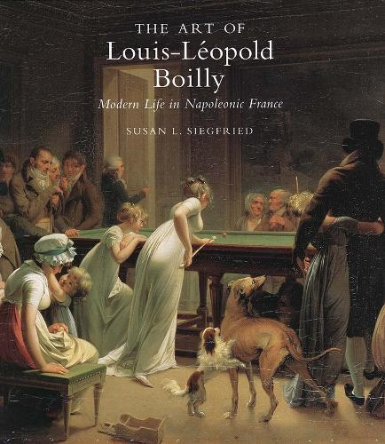 The Art of Louis-Leopold Boilly: Modern Life in Napoleonic France (Hardback)