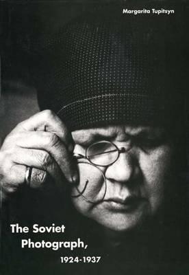 The Soviet Photograph, 1924-37 (Hardback)