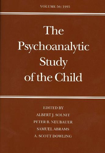 The The Psychoanalytic Study of the Child: The Psychoanalytic Study of the Child Psychoanalytic Theory Volume 50 - The Psychoanalytic Study of the Child Series (Hardback)
