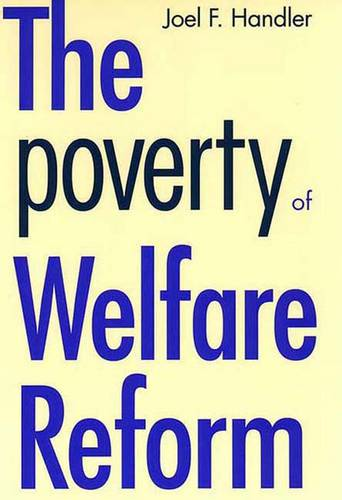 The Poverty of Welfare Reform - Yale Fastback Series (Paperback)