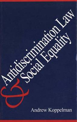 Anti-discrimination Law and Social Equality (Hardback)