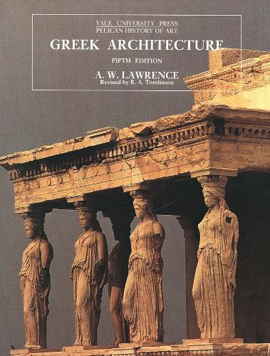 Greek Architecture - The Yale University Press Pelican History of Art Series (Paperback)