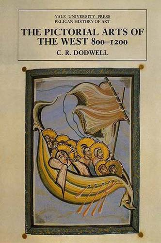 The Pictorial Arts of the West, 800-1200 - The Yale University Press Pelican History of Art Series (Paperback)