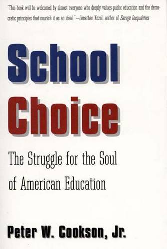 School Choice: The Struggle for the Soul of American Education (Paperback)