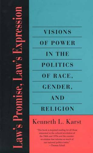 Law's Promise, Law's Expression: Visions of Power in the Politics of Race, Gender, and Religion (Paperback)