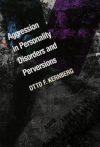 Aggression in Personality Disorders and Perversions (Paperback)