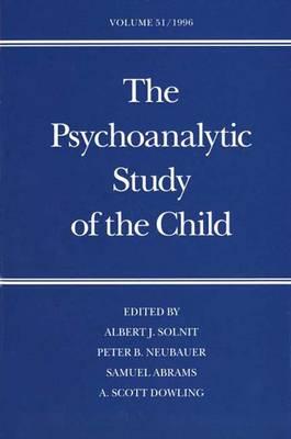 Psychoanalytic Study of the Child: Anna Freud Anniversary Issue v.51 - The Psychoanalytic Study of the Child Vol 15 (Hardback)