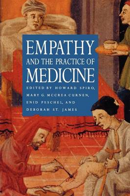 Empathy and the Practice of Medicine: Beyond Pills and the Scalpel (Paperback)