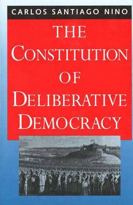 The Constitution of Deliberative Democracy (Hardback)