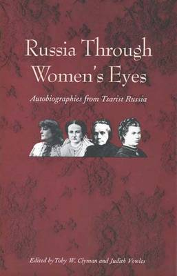 Russia Through Women's Eyes: Autobiographies from Tsarist Russia (Hardback)