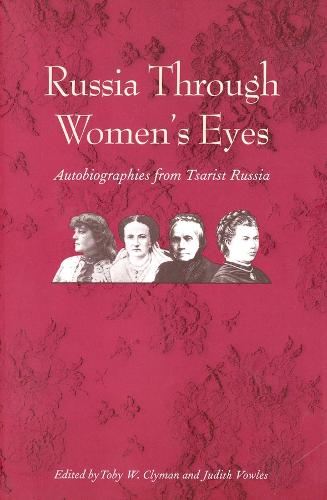 Russia Through Women's Eyes: Autobiographies from Tsarist Russia - Russian Literature and Thought Series (Paperback)