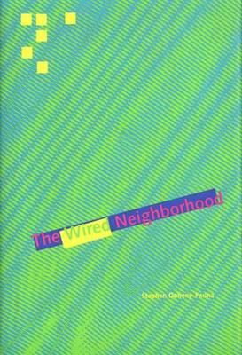 The Wired Neighborhood (Hardback)