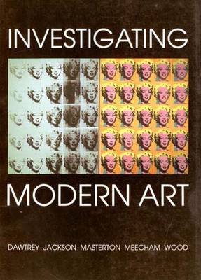 Investigating Modern Art - Open University: Modern Art - Practices & Debates (Paperback)