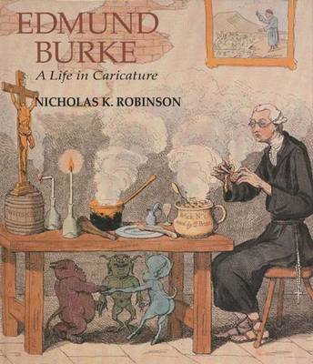 Edmund Burke: A Life in Caricature (Hardback)