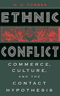 Ethnic Conflict: Commerce, Culture, and the Contact Hypothesis (Hardback)