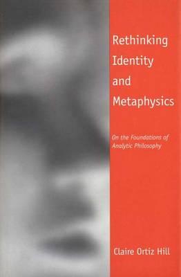 Rethinking Identity and Metaphysics (Hardback)