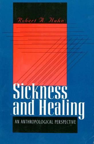 Sickness and Healing: An Anthropological Perspective (Paperback)