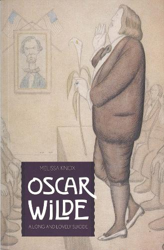 Oscar Wilde: A Long and Lovely Suicide (Paperback)
