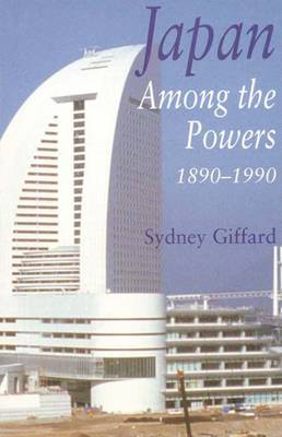 Japan Among the Powers, 1890-1990 (Paperback)