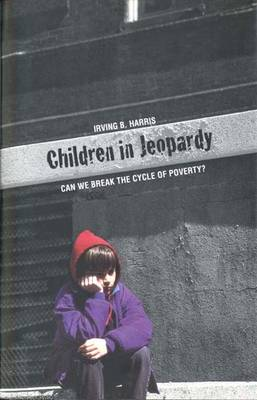 Children in Jeopardy: Breaking the Cycle of Poverty (Hardback)