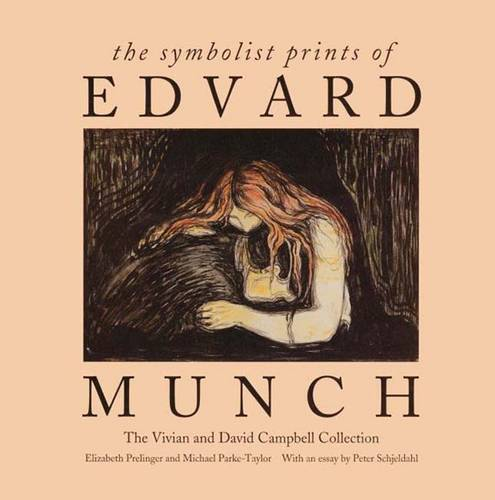 The Symbolist Prints of Edvard Munch: The Vivian and David Campbell Collection (Hardback)