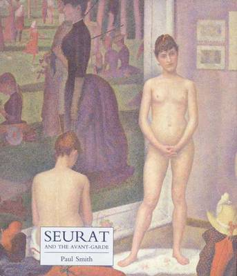 Seurat and the Avant-garde (Hardback)