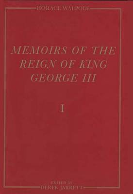 Memoirs of the Reign of King George III: The Yale Edition of Horace Walpole`s Memoirs - The Yale Edition of Horace Walpole's Correspondence (Hardback)