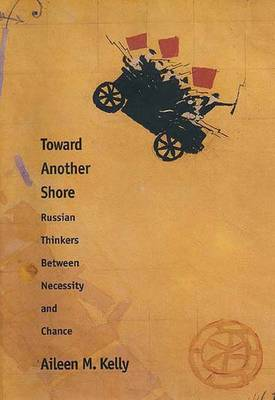 Toward Another Shore: Russian Thinkers Between Necessity and Chance (Hardback)