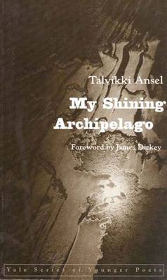 My Shining Archipelago - Yale Series of Younger Poets (Paperback)