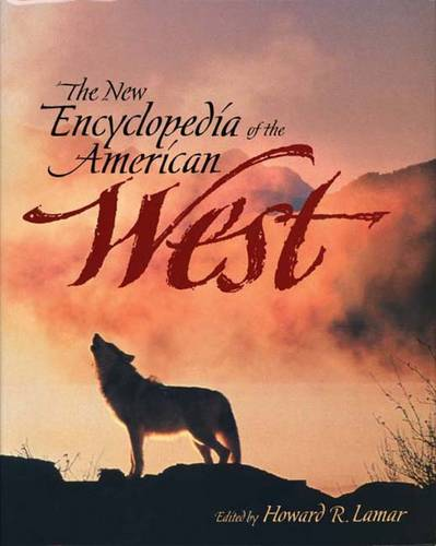 The New Encyclopedia of the American West - The Lamar Series in Western History (Hardback)