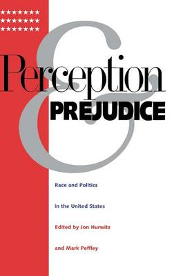 Perception and Prejudice: Race and Politics in the United States (Hardback)