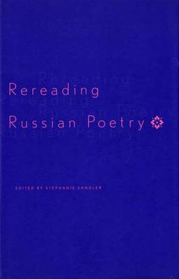 Rereading Russian Poetry - Russian Literature & Thought (Hardback)