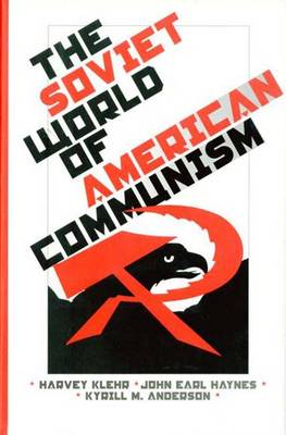 The Soviet World of American Communism (Hardback)