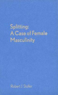 Splitting: Case of Female Masculinity (Hardback)