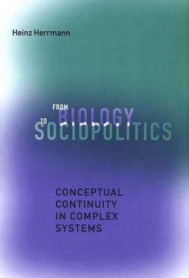 From Biology to Sociopolitics: Conceptual Continuity in Complex Systems (Hardback)