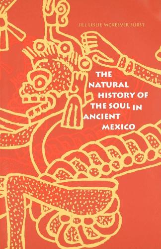 The Natural History of the Soul in Ancient Mexico (Paperback)