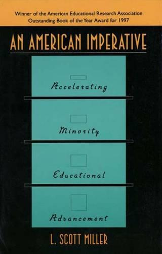 An American Imperative: Accelerating Minority Educational Advancement (Paperback)