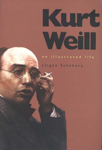 Kurt Weill: An Illustrated Life (Paperback)