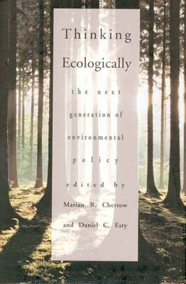 Thinking Ecologically: Next Generation of Environmental Policy (Hardback)