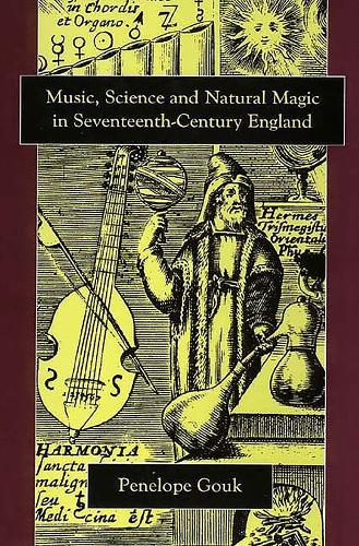 Music, Science, and Natural Magic in Seventeenth-Century England (Hardback)