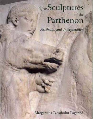 The Sculptures of the Parthenon: Aesthetics and Interpretation (Hardback)