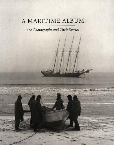 A Maritime Album: 100 Photographs and Their Stories (Paperback)