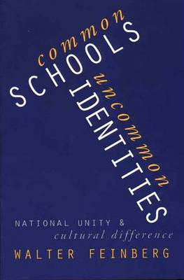 Common Schools, Uncommon Identities: National Unity and Cultural Difference (Hardback)