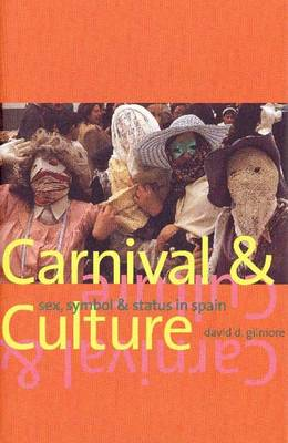 Carnival and Culture: Sex, Symbol and Status in Spain (Hardback)
