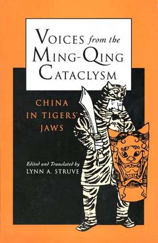 Voices from the Ming-Qing Cataclysm: China in Tigers` Jaws (Paperback)